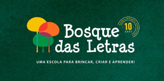 ESCOLA BOSQUE DAS LETRAS: UMA ESCOLA PARA BRINCAR, CRIAR E APRENDER!